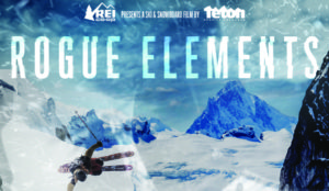 "Teton Gravity Research: ""Rogue Elements"" @ Wheeler Opera House"